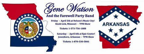Gene Watson at Nelson's Music City, 623 Canterberry Road, Knob Lick, MO 6361 (Highway 67, 10 miles south of Farmington) on Friday 5 April 2019 & Gene Watson at Epic Center, 1899 Country Road 333 (Hasbrook Road), Jonesboro, AR 72401 on Saturday 6 April 2019