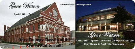 Gene Watson at Opry Country Classics, Ryman Auditorium, 116 5th Avenue North, Nashville, TN 37219 on Thursday 11 April 2019 and Gene Watson & The Farewell Party Band at The Grand Ole Opry, Opry House, 2804 Opryland Drive, Nashville, TN 37214 on Friday 12 April 2019