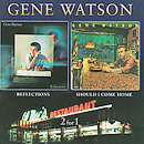 Gene Watson: 'Reflections & Should I Come Home' (Hux Records, 2009)