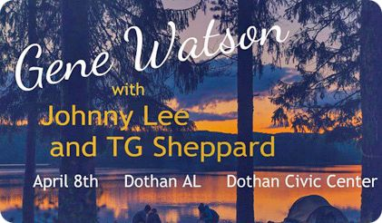 Gene Watson, Johnny Lee & T.G. Sheppard at Dothan Civic Center, 126 N Saint Andrews Street, Room 214, Dothan, AL 36303 on Saturday 8 April 2017