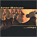 Gene Watson: 'Gene Watson...Sings' (Intersound Records, 2003)