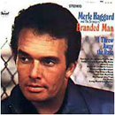 Merle Haggard: 'Branded Man / I Threw Away The Rose' (Capitol Records, 1967)