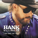 Hank Williams Jr.: 'I'm One of You' (Curb Records, 2003)