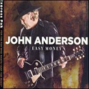 John Anderson: 'Easy Money' (Raybaw / Warner Bros. Records, 2007)
