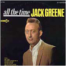 Jack Greene: 'All The Time' (Decca Records, 1967)