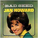 Jan Howard: 'Bad Seed' (Decca Records, 1966)