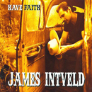 James Intveld: 'Have Faith' (Molenaart Records, 2008)
