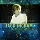 Jack Ingram: 'Big Dreams & High Hopes' (Big Machine Records, 2009)