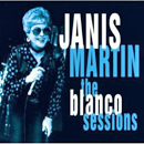 Janis Martin: 'Janis Martin: The Blanco Sessions' (Cow Island Music, 2012)