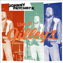 Johnny Paycheck: 'Johnny Paycheck - Live At Gilley's' (Westwood One, 1985 / Atlantic Records and Q Records, 1999)