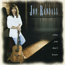 Jon Randall: 'What You Don't Know' (RCA Nashville Records, 1995)