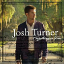 Josh Turner: 'Everything Is Fine' (MCA Nashville Records, 2007))