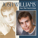 Josh Williams: 'Now That You're Gone' (Pinecastle Records, 2001)