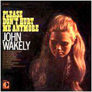 John Wakely: 'Please Don't Hurt Me Anymore' (Decca Records, 1969)