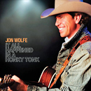Jon Wolfe: 'It All Happened in a Honky Tonk' (Fool Hearted Productions, 2010 / Warner Bros. Records, 2013)