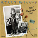 Kelly Willis: 'Well Travelled Love' (MCA Records, 1990)