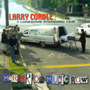 Larry Cordle, Glen Duncan & Lonesome Standard Time: 'Music On Music Row' (Shell Point Records, 1999)