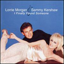 Lorrie Morgan & Sammy Kershaw: 'I Finally Found Someone' (RCA Records, 2001)