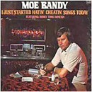 Moe Bandy: 'I Just Started Hatin' Cheatin' Songs' (GRC Records, 1974)