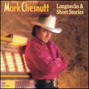 Mark Chesnutt: 'Longnecks & Short Stories' (MCA Records, 1992)