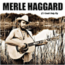 Merle Haggard: 'If I Could Only Fly' (Epitaph Records, 2000)