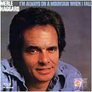 Merle Haggard: 'I'm Always On A Mountain When I Fall' (MCA Records, 1978)