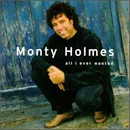 Monty Holmes: 'All I Ever Wanted' (Bang II Records, 1998)
