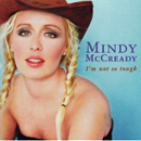Mindy McCready: 'I'm Not So Tough' (BNA Records, 1999)