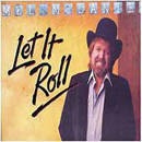 Mel McDaniel: 'Let It Roll' (Capitol Records, 1984)