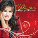 Marie Osmond: 'Marie Osmond's Magic of Christmas' (HiFi Records, 2007)