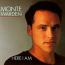 Monte Warden: 'Here I Am' (Watermelon Records, 1995)
