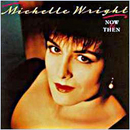 Michelle Wright: 'Now & Then' (Arista Nashville Records, 1992)