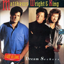 Matthews, Wright & King (Raymond Matthews, Woody Wright and Tony King): 'Dream Seekers' (Columbia Records, 1993)