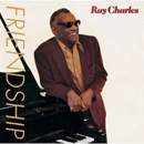 Ray Charles: 'Friendship' (Columbia Records, 1985)