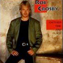 Rob Crosby: 'Another Time & Place' (Arista Records, 1992)