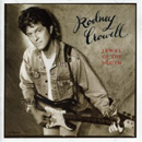 Rodney Crowell: 'Jewel of The South' (MCA Records, 1995)