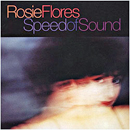 Rosie Flores: 'Speed of Sound' (Eminent Records, 2001)