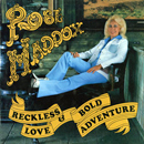 Rose Maddox: 'Reckless Love & Bold Adventure' (United States: Takoma Records, 1977 / United Kingdom: Ace Records, 2007)