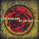 Randy Rogers Band: 'Just a Matter of Time' (Mercury Records, 2006)