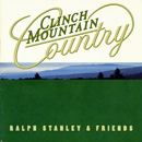 Ralph Stanley & Friends: 'Clinch Mountain Country' (Rebel Records, 1998)