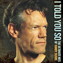Randy Travis: 'I Told You So: The Ultimate Hits of Randy Travis' (Warner Bros. Nashville Records, 2009)