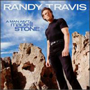 Randy Travis: 'A Man Ain't Made of Stone' (DreamWorks Nashville Records, 1999)