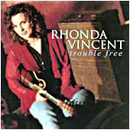 Rhonda Vincent: 'Trouble Free' (Giant Records, 1996)