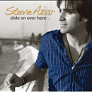 Steve Azar: 'Slide on Over Here' (Ride Records, 2009)