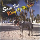 Sam Bush: 'King of My World' (Sugar Hill Records, 2004)