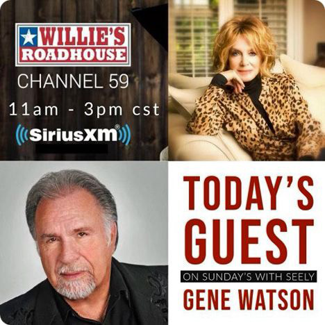 Gene Watson: a guest on Jeannie Seely's show, between 11:00am & 3:00pm CST, on Sunday 17 January 2021, on Willie's Roadhouse on SiriusXM (Channel 59)
