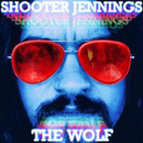 Shooter Jennings: 'The Wolf' (United States: Universal South Records, 2007 / United Kingdom: Hump Head Country, 2007)