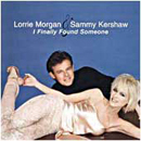 Sammy Kershaw & Lorrie Morgan: 'I Finally Found Someone' (RCA Records, 2001)