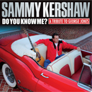 Sammy Kershaw: 'Do You Know Me? My Tribute to George Jones' (Big Hit Records, 2014)