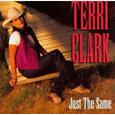 Terri Clark: 'Just The Same' (Mercury Records, 1996)